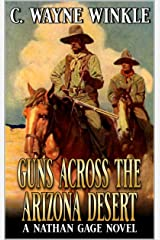 Guns Across The Arizona Desert: A Western Adventure (A Nathan Gage Novel Book 3) Kindle Edition