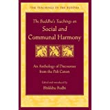 The Buddha's Teachings on Social and Communal Harmony: An Anthology of Discourses from the Pali Canon (The Teachings of the B