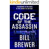 Code of the Assassin: Embedded in the data is the power to corrupt (David Diegert Series Book 3)