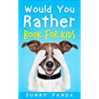 Would You Rather Book For Kids: The Book of Silly Scenarios, Challenging Choices, and Hilarious Situations the Whole Family W