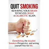 Quit Smoking: Rewiring Your Brain to Never Crave a Cigarette Again