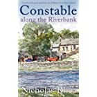 CONSTABLE ALONG THE RIVERBANK a perfect feel-good read from one of Britain's best-loved authors (Constable Nick Mystery Book