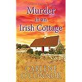 Murder in an Irish Cottage: A Charming Irish Cozy Mystery (An Irish Village Mystery Book 5)