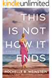This Is Not How It Ends (English Edition)