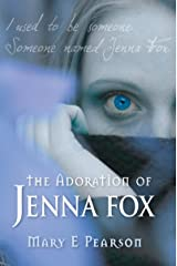 The Adoration of Jenna Fox Kindle Edition