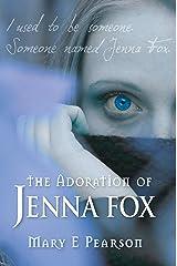The Adoration of Jenna Fox Kindle Edition