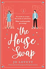 The House Swap: A funny and utterly gorgeous feel-good romance Kindle Edition