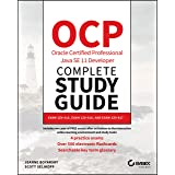 OCP Oracle Certified Professional Java SE 11 Developer Complete Study Guide: Exam 1Z0–815, Exam 1Z0–816, and Exam 1Z0–817