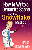How to Write a Dynamite Scene Using the Snowflake Method (Ad…