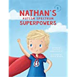 Nathan's Autism Spectrum Superpowers (One Three Nine Inspired Book 1)