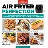 Air Fryer Perfection: From Crispy Fries and Juicy Steaks to Perfect Vegetables, What to Cook and How to Get the Best Results