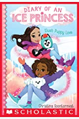 Slush Puppy Love (Diary of an Ice Princess #5) Kindle Edition