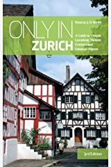 Only in Zurich: A Guide to Unique Locations, Hidden Corners and Unusual Objects (Only in Guides) ペーパーバック