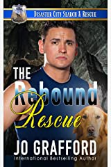 The Rebound Rescue: A K9 Handler Romance (Disaster City Search and Rescue Book 2) Kindle Edition