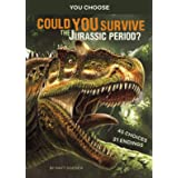 You Choose: Prehistoric Survival: Could You Survive the Jurassic Period?: An Interactive Prehistoric Adventure