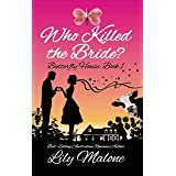 Who Killed The Bride? (Butterfly House Book 1)