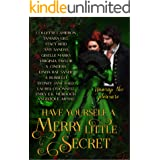 Have Yourself a Merry Little Secret : a Christmas collection of historical romance (Have Yourself a Merry Little... Book 1)