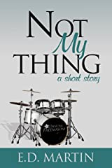 Not My Thing - A Short Story Kindle Edition