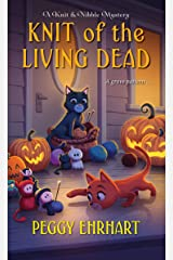Knit of the Living Dead (A Knit & Nibble Mystery Book 6) Kindle Edition