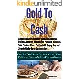 Scrap Gold Buyers Handbook: Cash For Gold Scrap, Precious Metals, Silver, Platinum, Diamonds, Semi Precious Stones