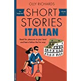 Short Stories in Italian for Beginners: Read for pleasure at your level, expand your vocabulary and learn Italian the fun way