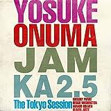 JAM KA 2.5 THE TOKYO SESSION