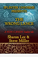 Splinter Universe Presents!: The Wrong Lance Kindle Edition