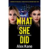 What She Did: A gripping psychological thriller with an unforgettable twist