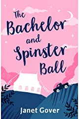 The Bachelor and Spinster Ball: A fabulously uplifting novel of love and life in the Australian Outback Kindle Edition