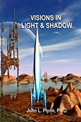 Visions in Light and Shadow Kindle Edition