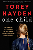 One Child: The True Story of a Tormented Six-Year-Old and the Brilliant Teacher Who Reached Out (English Edition)
