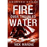 Fire Over Troubled Water (Drowned Earth)