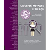 Universal Methods of Design: 125 Ways to Research Complex Problems, Develop Innovative Ideas, and Design Effective Solutions