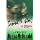 Carved In Wood: A Novel (Art of Love Book 6)