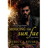 Seducing the Sun Fae: A Fada Novel (The Fada Shapeshifter Series Book 1)