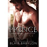 Prince: A Romantic Suspense Secret Royal Billionaire Novel (Billionaires in Disguise: Maxence Book 5)
