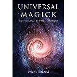 Universal Magick: Enochian Rituals of Darkness and Light (Magick of Darkness and Light)