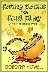 Fanny Packs and Foul Play (A Haley Randolph Mystery) (Haley Randolph Mystery Series Book 10) Kindle Edition