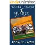 Flames, Frames, & Murder (A Sullivan Sisters Mystery Book 5)