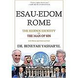 Esau-Edom Rome: The Hidden Identity of the Man of Sin