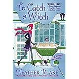 To Catch a Witch: A Wishcraft Mystery: 8