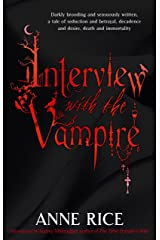 Interview With The Vampire: Number 1 in series (Vampire Chronicles) Kindle Edition