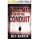 Christmas with the Conduit: A deadly game of cat and mouse with an old foe in this sinister sequel to Wes Markin's One Last P