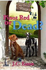 Pinot Red or Dead? (The Wine Trail Mysteries Book 3) Kindle Edition