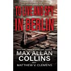 To Live and Spy In Berlin: A Spy Thriller (John Sand Book 3)