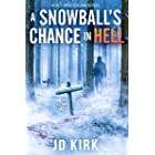 A Snowball's Chance in Hell (DCI Logan Crime Thrillers Book 9)