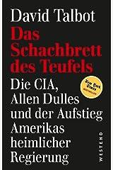 Das Schachbrett des Teufels: Die CIA, Allen Dulles und der Aufstieg Amerikas heimlicher Regierung (German Edition) Kindle Edition