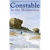 CONSTABLE IN THE WILDERNESS a perfect feel-good read from one of Britain's best-loved authors (Constable Nick Mystery Book 28