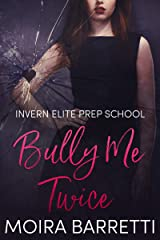 Bully Me Twice (Invern Elite Prep School Book 2) Kindle Edition