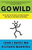 Go Wild: Free Your Body and Mind from the Afflictions of Civ…